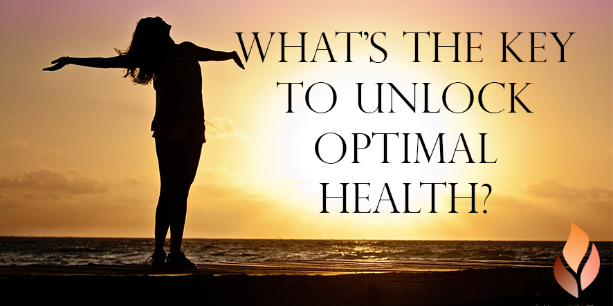 What's the key to unlock optimal health?