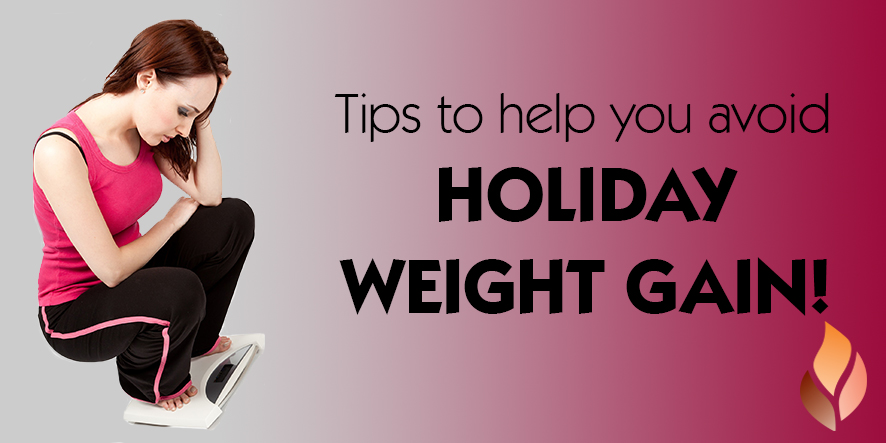 Tips to help you avoid HOLIDAY WEIGHT GAIN!
