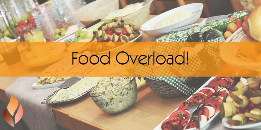 Food Overload!