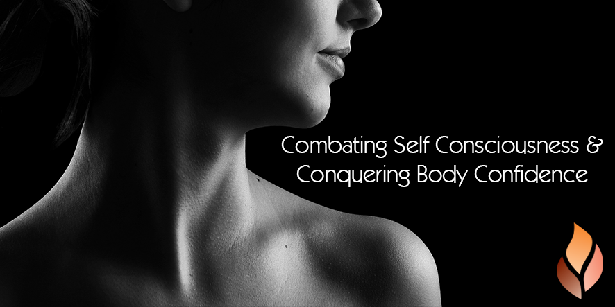 Combating self consciousness & conquering body confidence