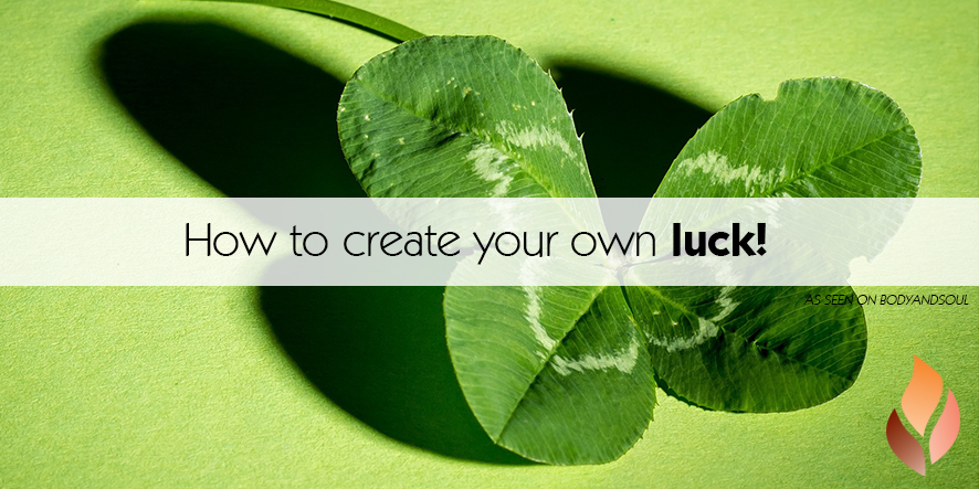 How to create your own luck!