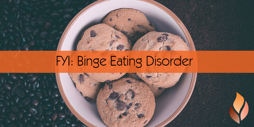 FYI: Binge Eating Disorder
