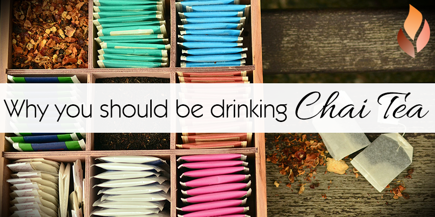Why you should be drinking Chai Tea...