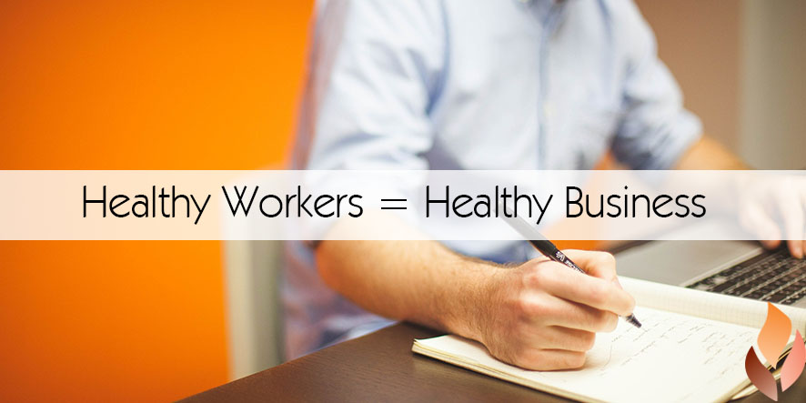 Healthy Workers = Healthy Business