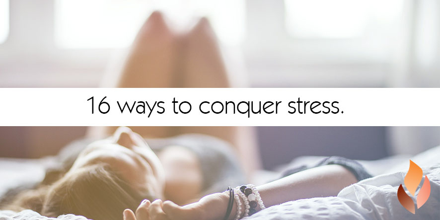 16 ways to conquer stress