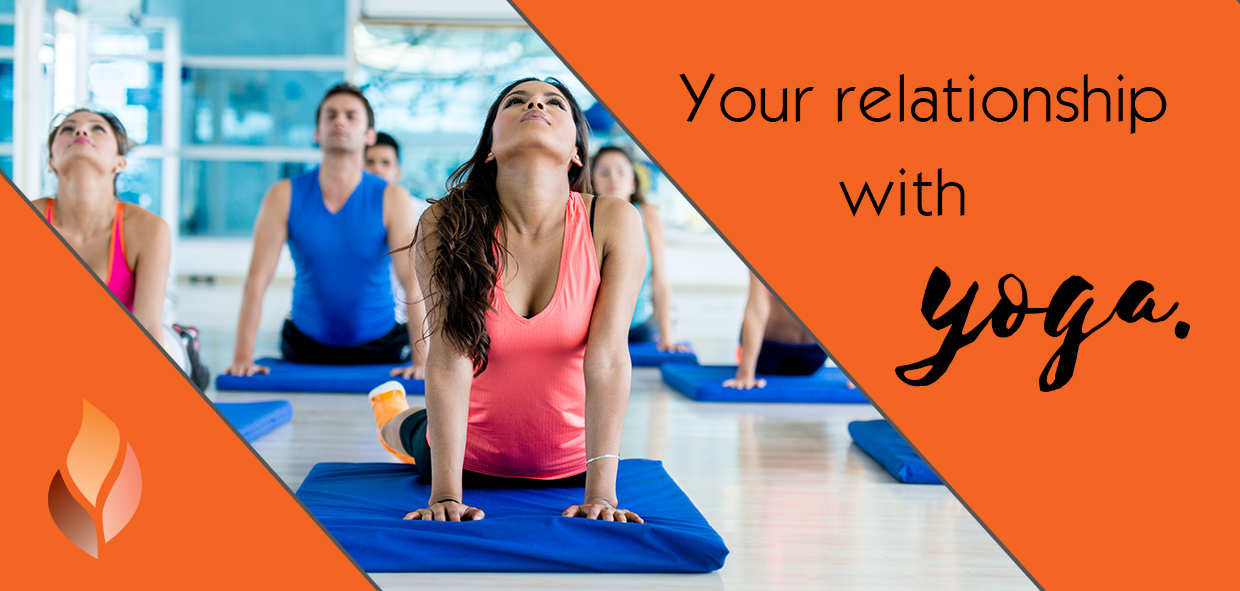 Your relationship with yoga